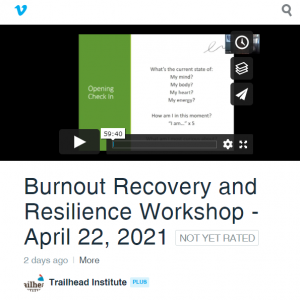 Burnout Recovery and Resilience Workshop - April 22, 2021 on Vimeo