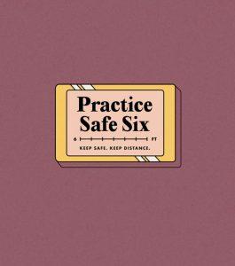 Practice Safe Six COVID-19 graphic artwork