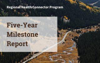 Regional Health Connector Program Five-Year Milestone Report 2021